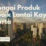 Berbagai Produk Terbaik Lantai Kayu Jakarta
