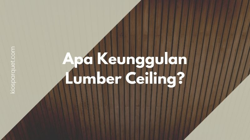 keunggulan lumberceiling