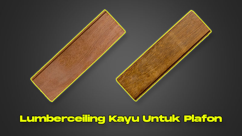 Lumberceiling Kayu Untuk Plafon