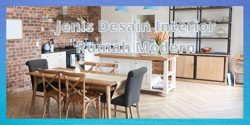 Jenis Desain Interior Rumah MOdern